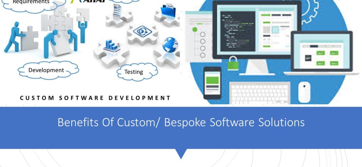 Benefits Of Custom Bespoke Software Solutions