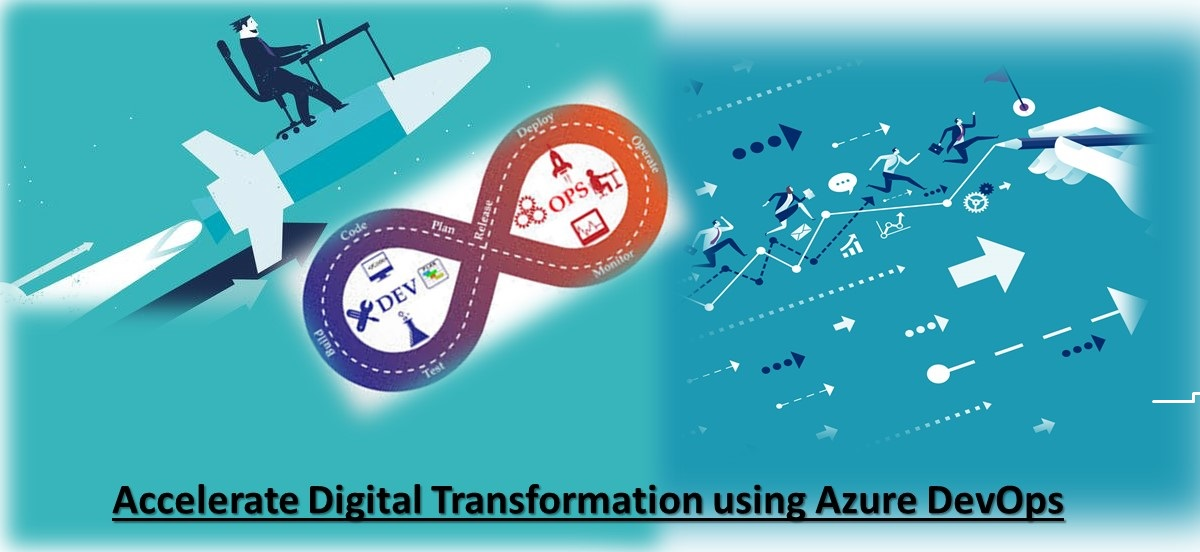 Accelerate Digital Transformation using Azure DevOps